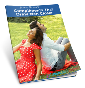 Compliments that Draw Men Closer