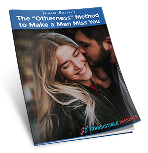 The Otherness Method to Make a Man Miss You