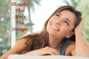 Thoughts that make you stronger