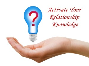 Activate Your Relationship Knowledge