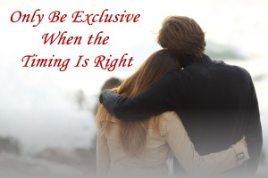 when to be exclusive