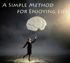A Simple Method for Enjoying Life