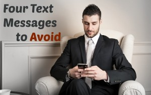 Four Text Messages to Avoid