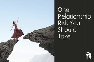 taking risks for a relationships