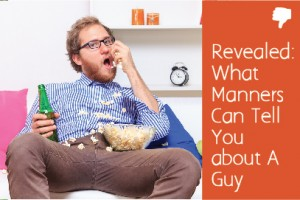 What Manners Can Tell You about A Guy
