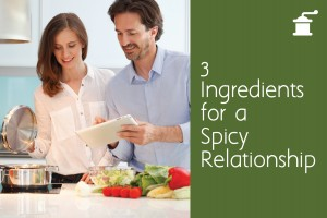 3 Ingredients for a Spicy Relationship