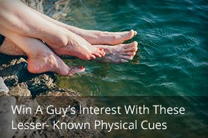 Win a Guy's Interest with These Lesser-Known Physical Cues