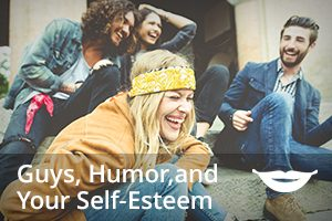 Guys, humor, and your self-esteem