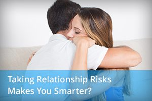Taking Relationship Risks Makes You Smarter?