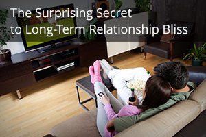The Surprising Secret to Long-Term Relationship Bliss