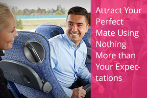 Attract Your Perfect Mate Using Nothing More than Your Expectations