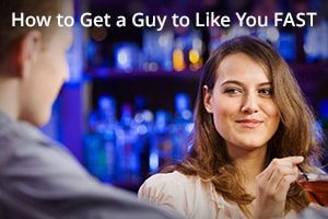 How to Get a Guy to Like You FAST