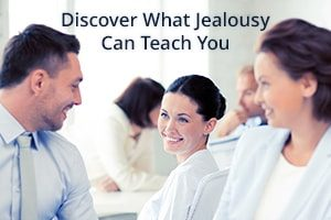 Discover What Jealousy Can Teach You