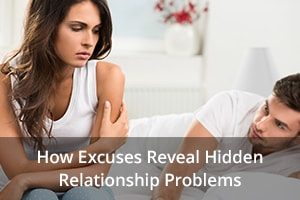 How Excuses Reveal Hidden Relationship Problems