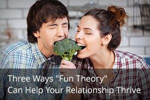 "Three Ways ""Fun Theory"" Can Help Your Relationship Thrive"