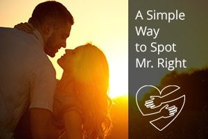 A Simple Way to Spot Mr. Right
