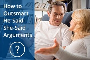 How to Outsmart He-Said-She-Said Arguments