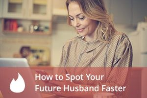 How to Spot Your Future Husband Faster