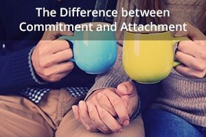 The Difference between Commitment and Attachment