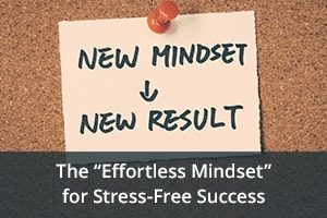 "The ""Effortless Mindset"" for Stress-Free Success"