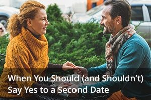 When You Should (and Shouldn't) Say Yes to a Second Date