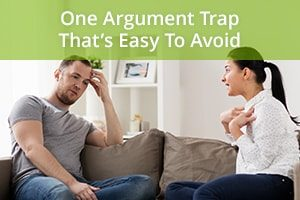 One Argument Trap That's Easy To Avoid