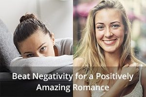 Beat Negativity for a Positively Amazing Romance