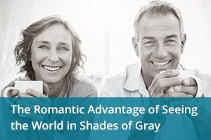 The Romantic Advantage of Seeing the World in Shades of Gray