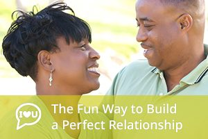 The Fun Way to Build a Perfect Relationship