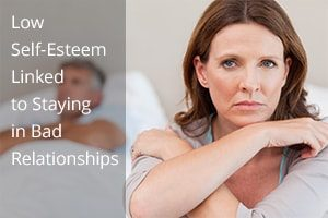 Low Self-Esteem Linked to Staying in Bad Relationships