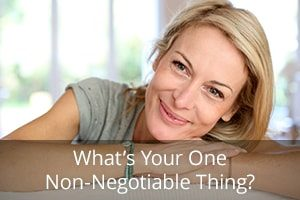 What's Your One Non-Negotiable Thing?