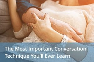 The Most Important Conversation Technique You'll Ever Learn