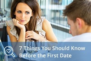 7 Things You Should Know Before the First Date