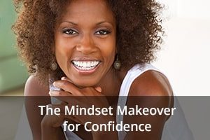 The Mindset Makeover for Confidence