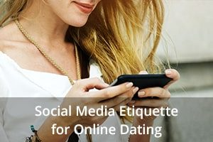 Social Media Etiquette for Online Dating