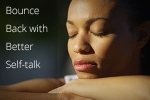 Bounce Back with Better Self-talk