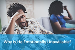 Why is He Emotionally Unavailable?