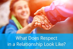 What Does Respect in a Relationship Look Like?
