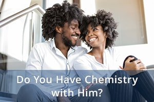 Do You Have Chemistry with Him?