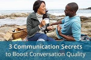 3 Communication Secrets to Boost Conversation Quality