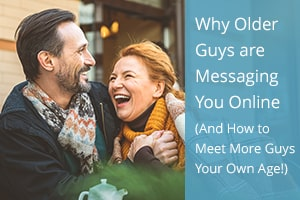 Why Older Guys are Messaging You Online