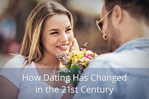 How Dating Has Changed in the 21st Century