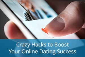 Crazy Hacks to Boost Your Online Dating Success