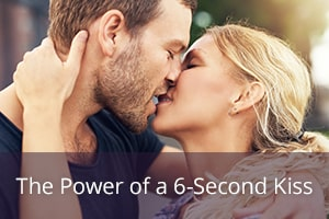 The Power of a 6-Second Kiss