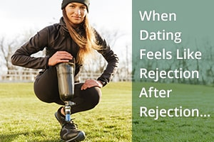 When Dating Feels Like Rejection After Rejection…